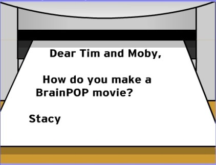 Letter to Tim and Moby at BrainPOP