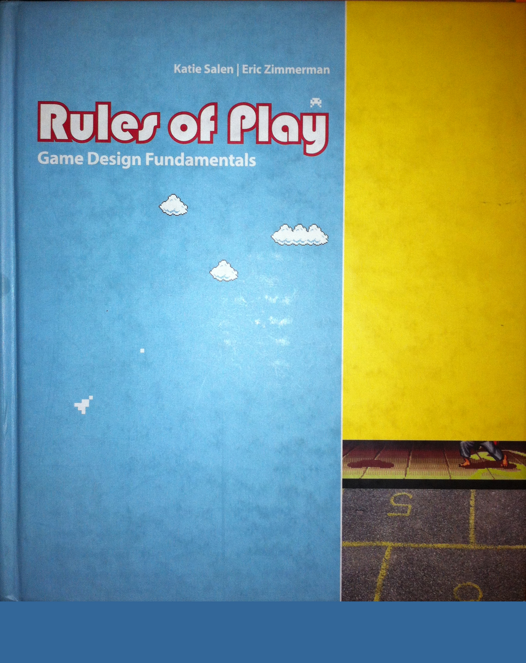 Rules of Play: Game Design Fundamentals by Katie Salen and Eric Zimmerman