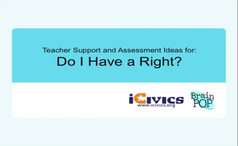 Do I Have a Right? Teacher Support and Assessment Ideas