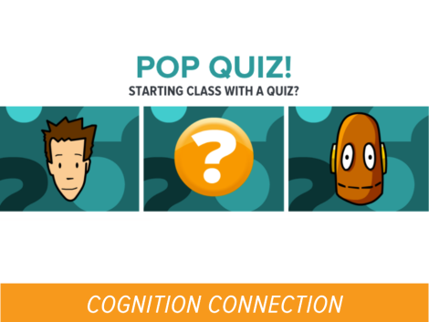 Start Class with a Quiz - Cognition Connection