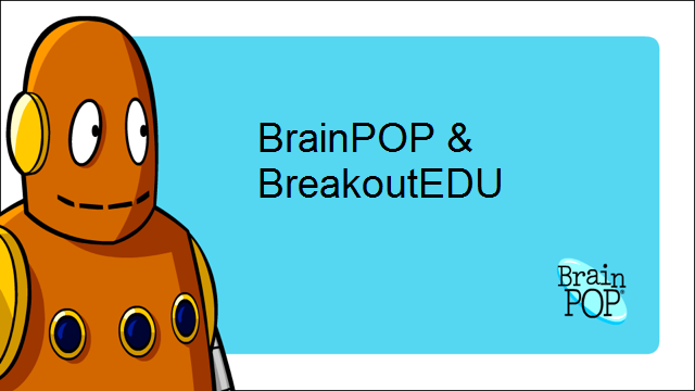 BrainPOP & BreakoutEDU