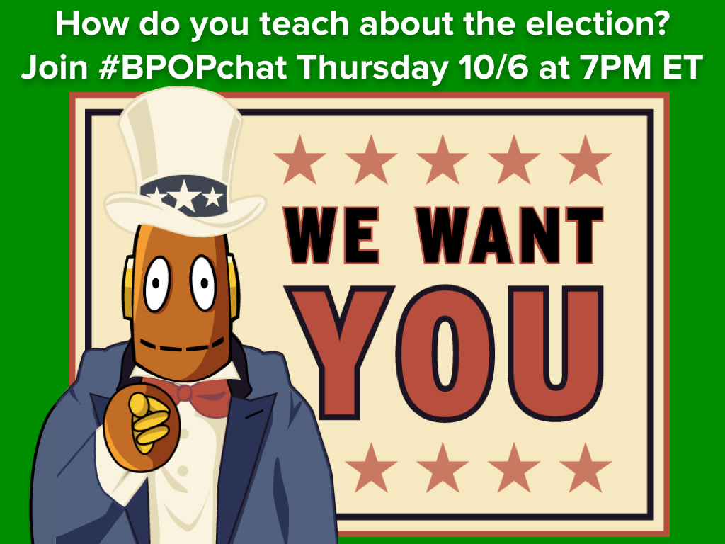 Teaching This Year's Election – BPOPchat 10/6 7PM ET