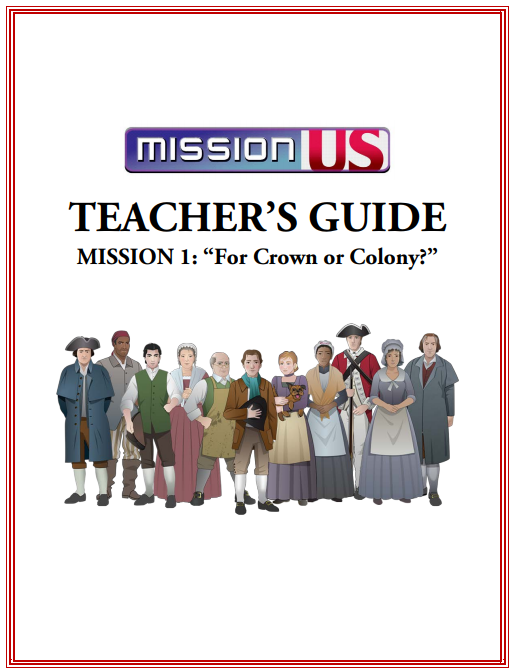 Mission US: For Crown or Colony? Educator Guide